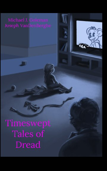 View Timeswept Tales of Dread by M. Goleman, J. VanDenBerghe