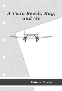 A Twin Beech, Ray, and Me book cover