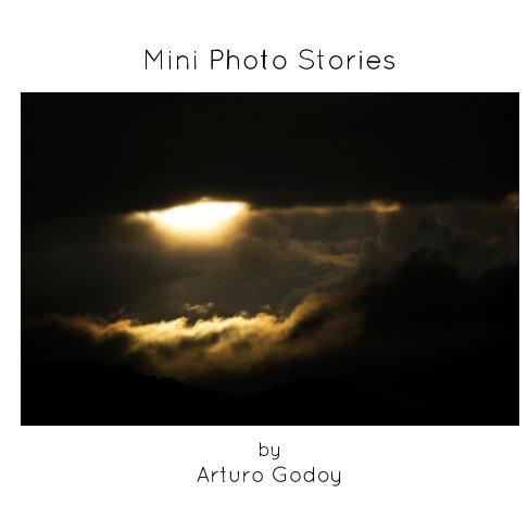View Mini Photo Stories by Arturo Godoy