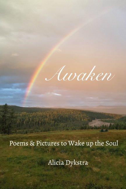 View Awaken by Alicia Dykstra