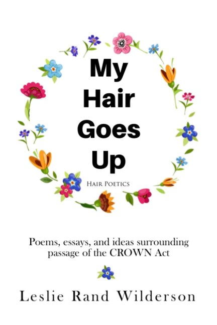 View My Hair Goes Up by Leslie Rand Wilderson