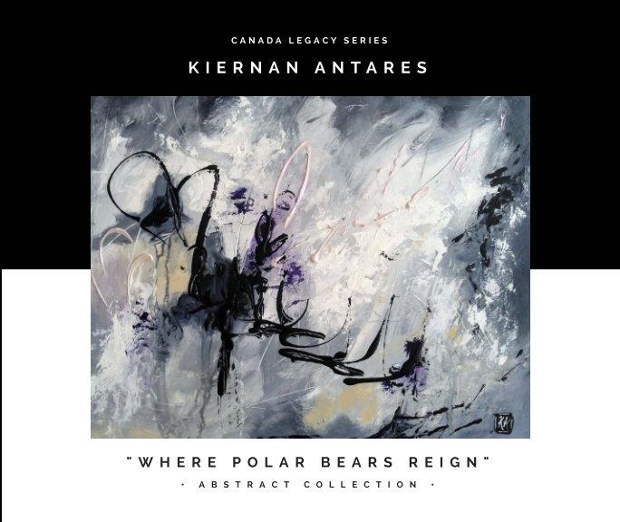 View Canada Legacy Series by Kiernan Antares