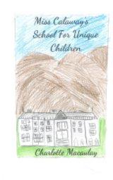 Miss Calaway's School for Unique Children_CM book cover