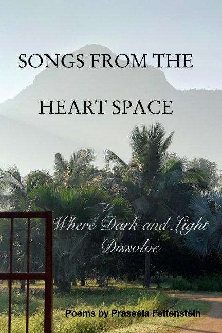 Visualizza Songs from the Heart Space di Praseela Feltenstein