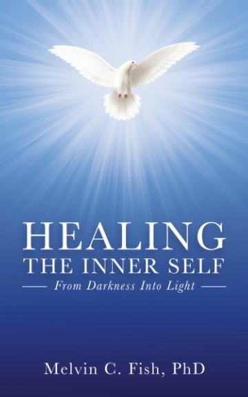 View Healing the Inner Self by Melvin C. Fish, PhD