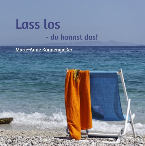 Lass Los nach Marie-Anne Kannengießer anzeigen