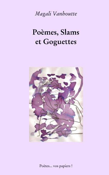 View Poèmes, slams et goguettes by Magali Vanhoutte