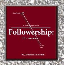 Followership: the manual, 4th Edition book cover