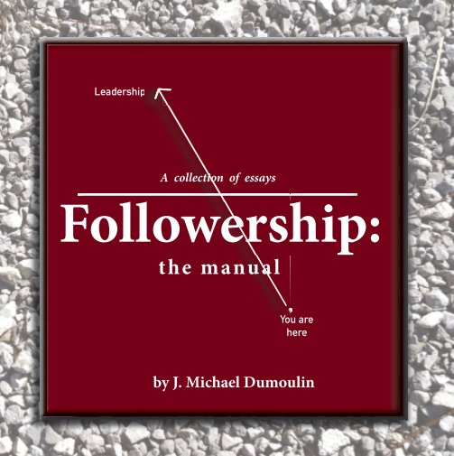 View Followership: the manual, 4th Edition by J. Michael Dumoulin