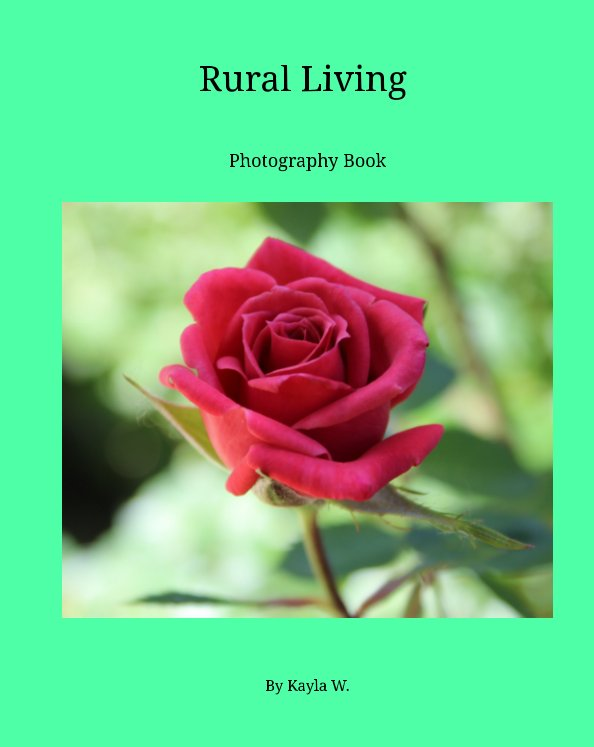 View Rural Living by Kayla W.