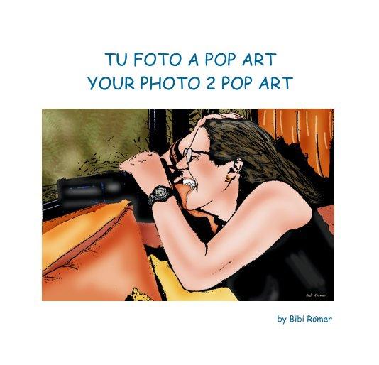 View FOTOS A POP ART / PHOTO 2 POP ART by Bibi Romer