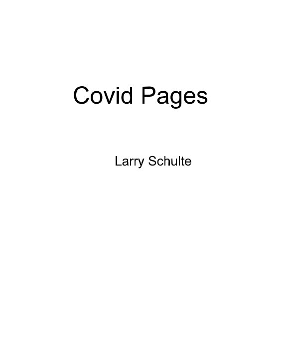 View Covid Pages by Larry Schulte