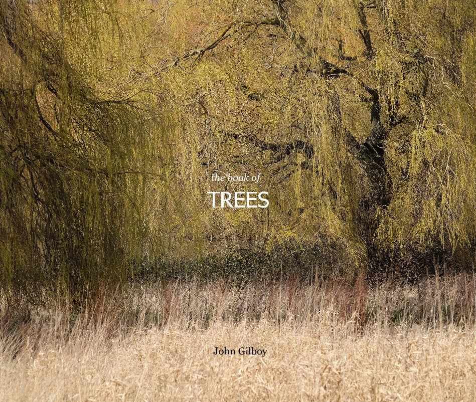 View the book of TREES by John Gilboy