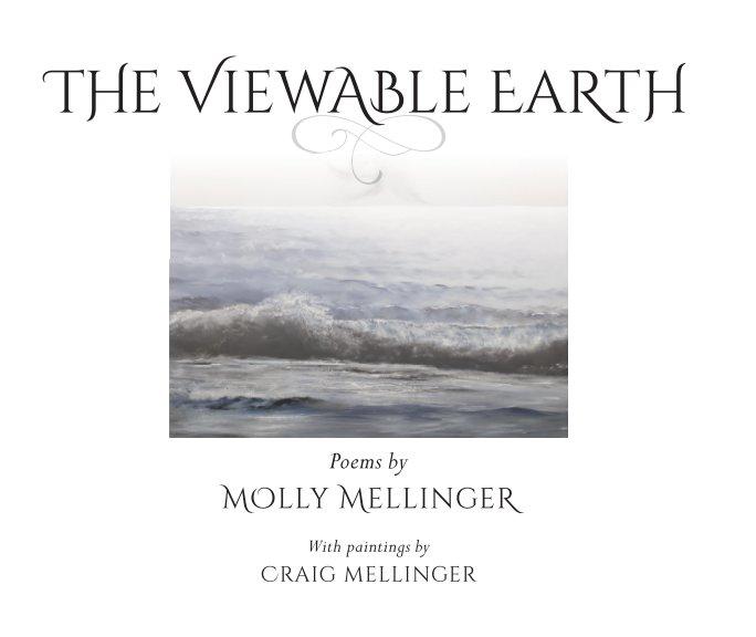 Visualizza The Viewable Earth di Molly Mellinger