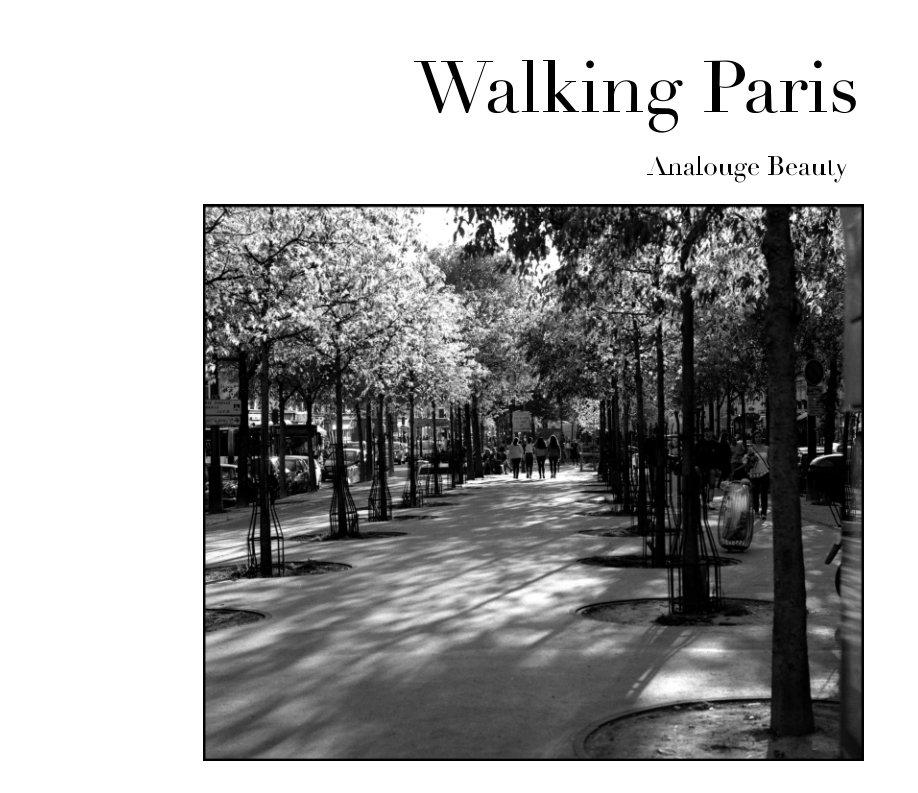 Ver Walking Paris por Ralf Reschke