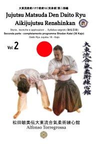 Jujitsu - Jujutsu Matsuda Den Daito Ryu Aikijujutsu Renshinkan - Programma Tecnico Cintura Nera - Volume 2° book cover