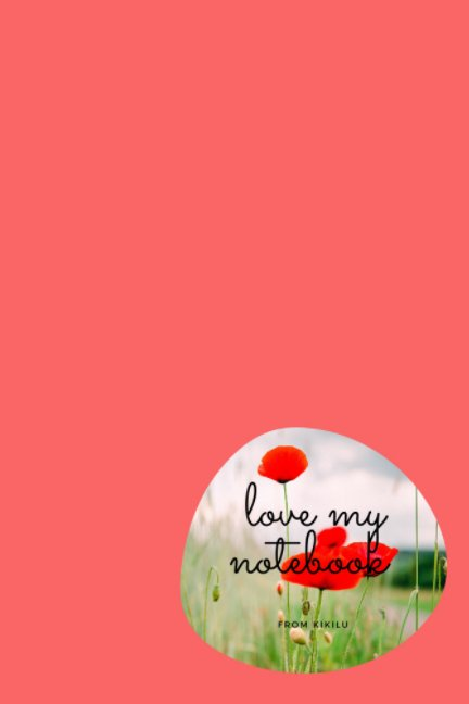 Bekijk love my notebook op Kikilu