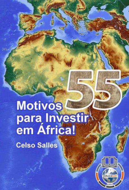 Ver 55 Motivos para Investir em África - Celso Salles por Celso Salles