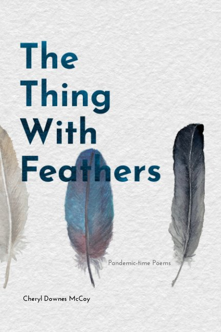Visualizza The Thing With Feathers di Cheryl Downes McCoy