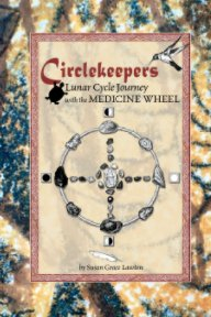 Circlekeepers Lunar Cycle Journey with the Medicine Wheel book cover