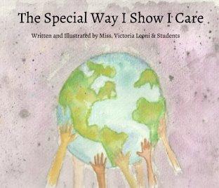 The Special Way I Show I Care book cover