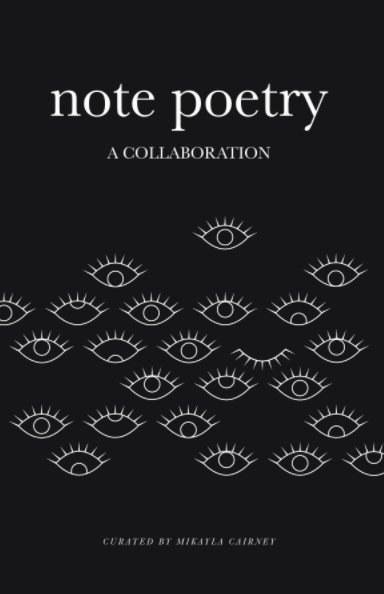 View Note Poetry / A Collaboration by Mikayla Cairney