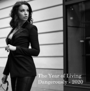 The Year of Living Dangerously - 2020 book cover