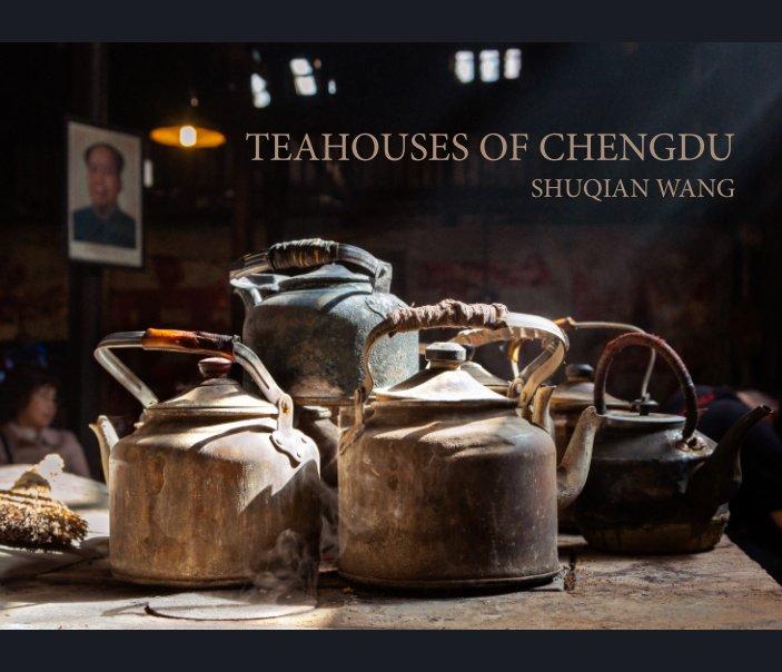 View Teahouses of Chengdu by Shuqian Wang