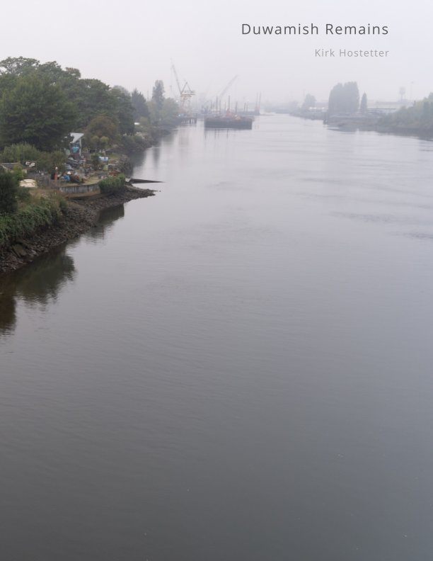 View Duwamish Remains by Kirk Hostetter