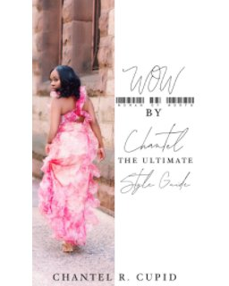 WOW BY CHANTEL The Ultimate Style Guide book cover