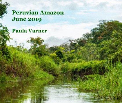 Peruvian Amazon June 2019 book cover