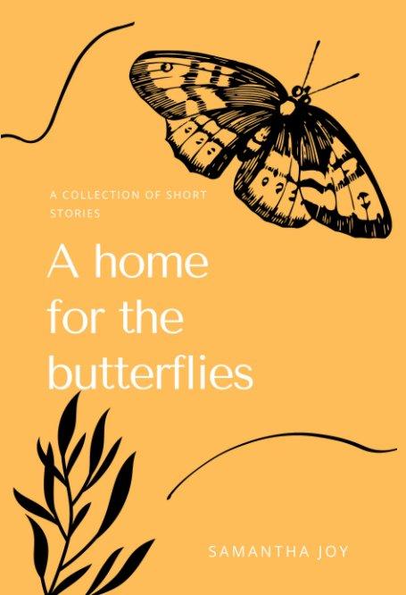 Ver A home for the butterflies por Samantha Joy