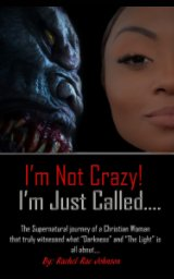 """""""I'm Not Crazy! I'm Just Called"""" book cover"""