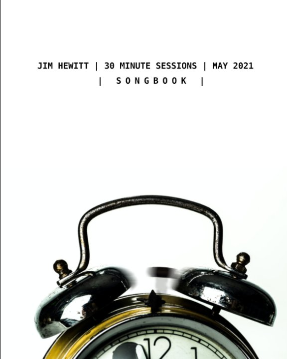 View 30 Minute Sessions -  May 2021 by Jim Hewitt