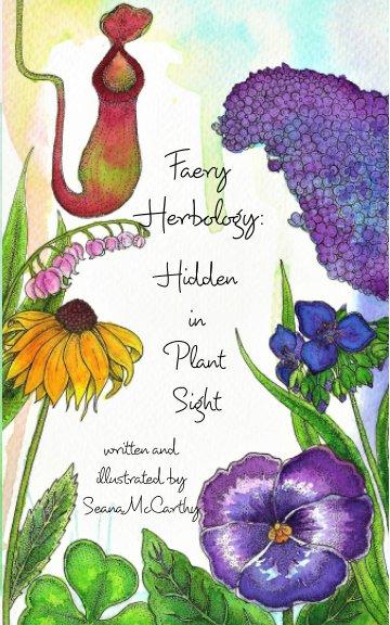 """Bekijk """"Faery Herbology: Hidden in Plant Sight"""" op Seana McCarthy"""