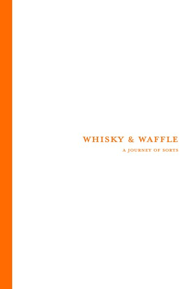 View Whisky and Waffle by Gordon Fraser