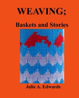 Weaving; Baskets and Stories book cover