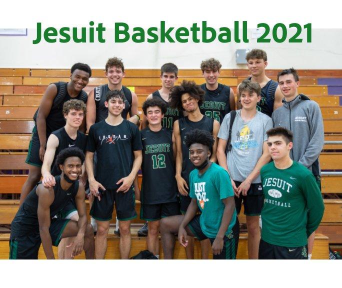 View Jesuit Basketball 2021 by John F Miller III