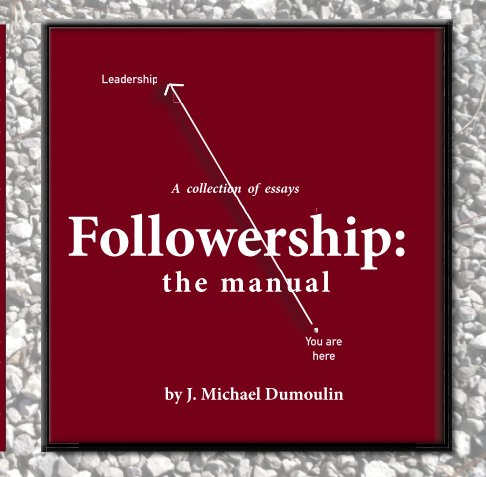 View Followership: the manual, 4th Edition, paperback by J. Michael Dumoulin