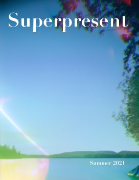 Superpresent - Issue 3 (Summer 2021) book cover