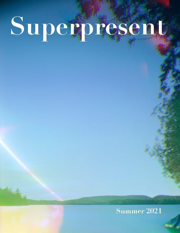 Ver Superpresent - Issue 3 (Summer 2021) por Goupi Publishing