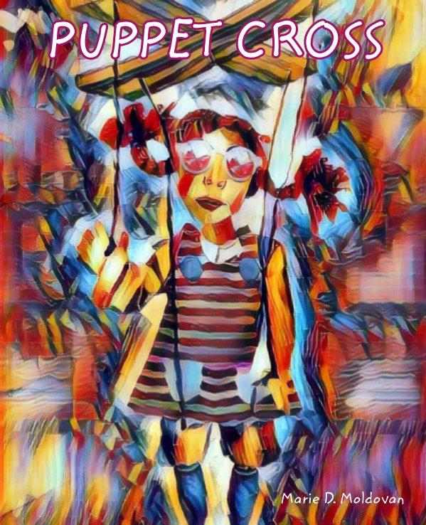Ver Puppet Cross por Marie D. Moldovan
