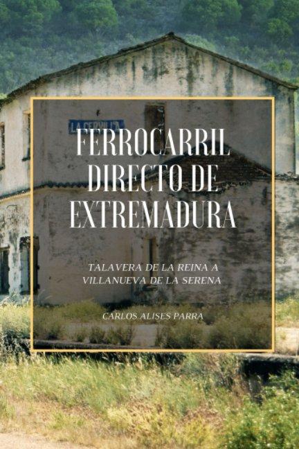 Bekijk Ferrocarril Directo de Extremadura op Carlos Alises Parra