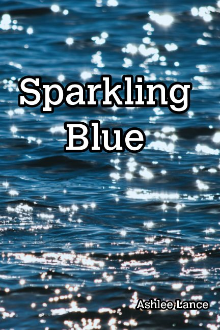 View Sparkling Blue by Ashlee Lance