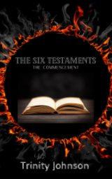 The Six Testaments The Commencement book cover