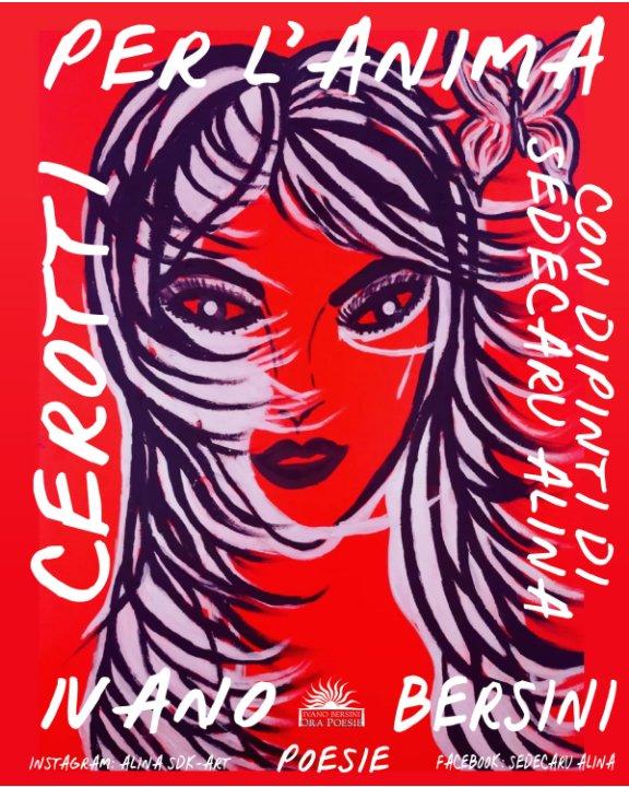 Visualizza Cerotti per l'anima di Ivano Bersini