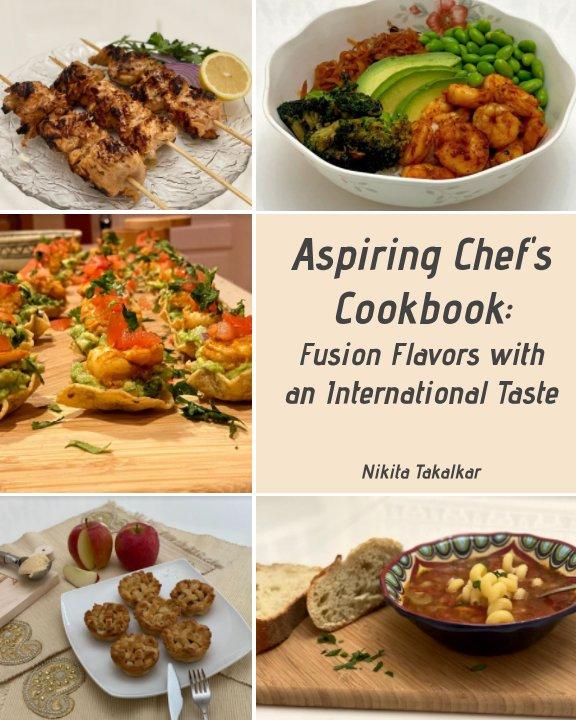 View Aspiring Chef's Cookbook by Nikita Takalkar