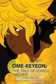Ome-keyeon; The Tale Of Icarus Archer  Volume 01 book cover