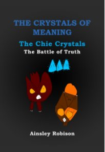 The Crystals of Meaning The Chie Crystals book cover