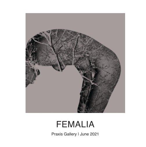 View Femalia by Praxis Gallery